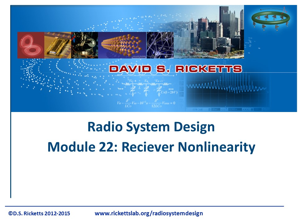 Module 22: Receiver System Nonlinearity & Link Budget